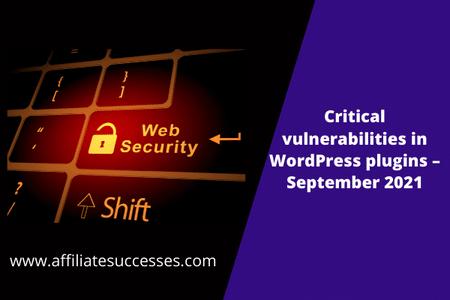Critical vulnerabilities in WordPress plugins – September 2021 -